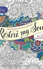 Restore My Soul A Coloring Book Devotional Journey by Ann-Margret Hovsepian