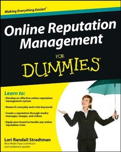 One of the book I would love to have on my shelf! Online Reputation Management For Dummies by Lori Randall Stradtman, http://www.amazon.com/dp/B009DH4QQK/ref=cm_sw_r_pi_dp_VSpTqb1T5M9BV