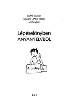 Lépéselőnyben - Anyanyelv 4. osztályosoknak.pdf – OneDrive Grammar, Emo, Books, Movies, Homeschooling, Libros, Films, Book, Emo Style