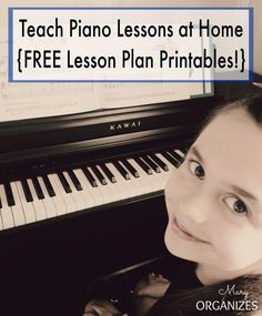 Teach Piano Lessons at Home with FREE Lesson Plan Printables - #printables http://maryorganizes.com/2014/09/teach-piano-lessons-at-home/