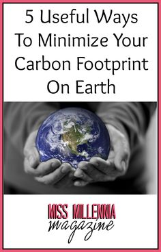Whether or not you believe that it is a big deal, there are a few things that you can do every day that can reduce your own carbon footprint. By doing these things, you can go to bed at night knowing that you did your part to save the Earth. http://missmillmag.com/minimize-carbon-footprint-earth/