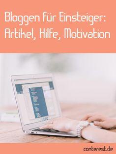 Bloggen für Einsteiger: Artikel, Hilfe, Motivation ↔ Mit Linkliste — vom Conterestblog