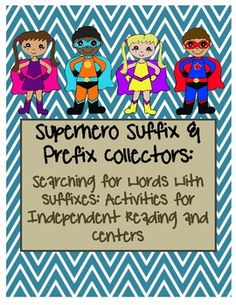 Superhero Suffix & Prefix Collectors: Activities to Identify,Define,and Discuss Superhero Classroom, Classroom Themes, Word Study, Word Work, Creative Teaching, Teaching Ideas, Printable Bookmarks, Vocabulary Strategies, Guided Reading Lessons
