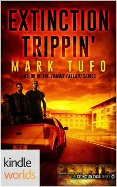 """Extinction Trippin'""  ***  Mark Tufo  (2016)"