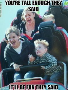 Yep kid....that's generally my facial expression on rollercoasters too...
