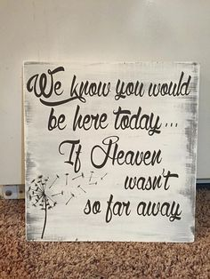 "Custom painted ""If Heaven Wasn't So Far Away"" 12'x12"" rustic wedding wood sign"