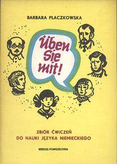Üben Sie mit! Zbiór ćwiczeń do nauki języka niemieckiego, Barbara Płaczkowska, Wiedza Powszechna, 1984, http://www.antykwariat.nepo.pl/%C4%82%C2%9Cben-sie-mit-zbior-cwiczen-do-nauki-jezyka-niemieckiego-barbara-placzkowska-p-14392.html