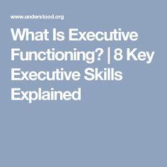 What Is Executive Functioning? | 8 Key Executive Skills Explained