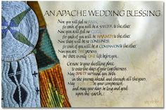Tim And I Had This In Our Wedding Apache Blessing
