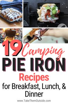 Check out these easy and tasty campfire pie iron recipes perfect for your next family camping trip.  You'll find meal ideas for breakfast and dinner, plus some yummy desserts too!  #pieiron #campfirerecipe #campingfood