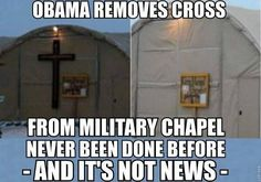 Obama removes cross from Military Chapel. I didn't hear this on the news!http://www.