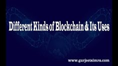 Different Kinds of Blockchain Its Uses