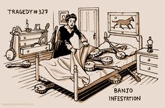 Banjo Infestation  http://tragedyseries.tumblr.com/page/6