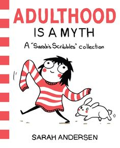 adulthood is a myth: a sarah s scribbles collection-sarah andersen-9781449474195