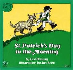 St. Patrick's Day in the Morning by Eve Bunting. ER BUNTING.