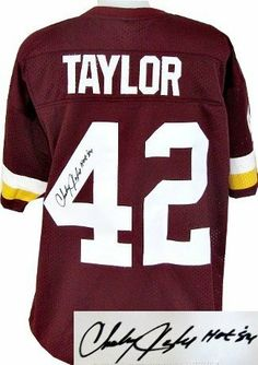 Charley Taylor Autographed/Hand Signed Washington Redskins Maroon Prostyle Jersey HOF 84 by Hall of Fame Memorabilia. $163.95. Charley Taylor is a former American football wide receiver in the National Football League for the Washington Redskins. Taylor was inducted into the Pro Football Hall of Fame in 1984. During his tenure with the Redskins they reached the Super Bowl in 1973 (Super Bowl VII) after the 1972 season. They also made the playoffs four other times in the 1970s. C...