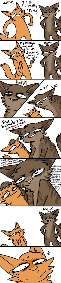 firestar's child talking to purdy in the year 3007 purdy's not the only one ready for death purdy, firestar clone (c) erin hunter oh ok Warrior Cats Funny, Warrior Cats Comics, Warrior Cat Memes, Warrior Cats Series, Warrior Cat Drawings, Warrior Cats Fan Art, Cat Comics, Funny Comics, Warriors Memes