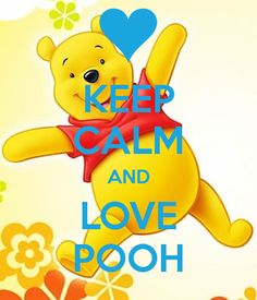 KEEP CALM AND LOVE POOH