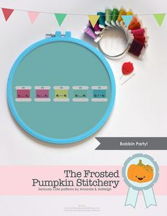 Bobbin Party! - The Frosted Pumpkin Stitchery...this one is way too cute...I might have to think of something to do with it....