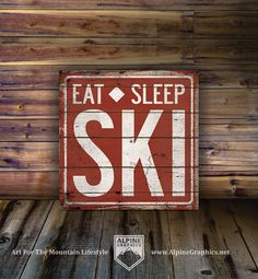 Eat Sleep Ski, Handcrafted Rustic Wood Sign, 3 Sizes, The Mountain Life, Mountain Decor for Home and Cabin Ski Lodge Decor, Sports Signs, Mountain Decor, Cottage Signs, Vintage Display, Condo, Rustic Wood Signs, Eat Sleep, Shop Signs