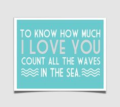 How Much I love You Count all the waves in the Sea Modern Nursery Art Print Wall Art Poster Baby or Kids Room - 8x10 - Custom Decor Print