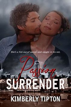 Cover Image of Book: Passion Surrender. I edited this one in my role as editor at Eternal Press and Damnation Books Got Caught, Book Images, Falling In Love, Romance, Passion, Books, Editor, Lost, Adventure
