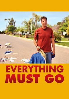 Everything Must Go  Director-writer Dan Rush makes his film debut with this dramedy based on a Raymond Carver short story about Nick (Will Ferrell), a good-hearted but relapsed alcoholic who decides to live on his front lawn after losing his job and being thrown out by his wife.