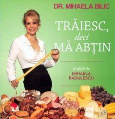 Imi place sa mananc - Dieta Dr. Mihaela Bilic - Traiesc deci ma abtin Health Fitness, Beef, Exercise, Workout, Romania, Healthy, Smoothie, Food, Home