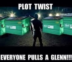 The Walking Dead #theGlennEffect *Plot Twist* #TWD