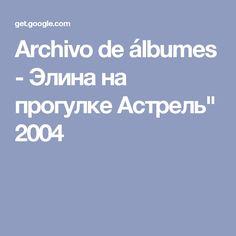 """Archivo de álbumes - Элина на прогулке Астрель"""" 2004"""