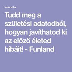 Tudd meg a születési adatodból, hogyan javíthatod ki az előző életed hibáit! - Funland