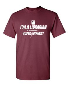 The perfect gift for any LIBRARIAN! What is YOUR Super Power!?    This tshirt is professionally pressed in Canada.