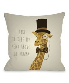 Look at this 'Head Above the Drama' Giraffe Throw Pillow on #zulily today!