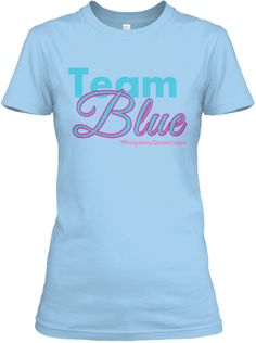 Pregnancy Repin if you are having a boy in 2014! Limited-Edition Team Blue Tees!