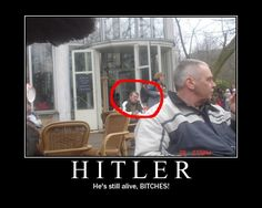 Sodejuu!: Is Adolf Hitler still alive?????!!!!!!