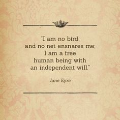 """""""...which I now exert to leave you."""" Charlotte Bronte, Jane Eyre"""