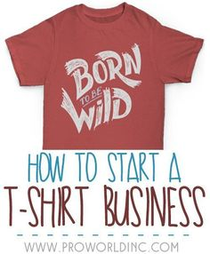 Learn how to Start a T-shirt business! | Pro World Inc