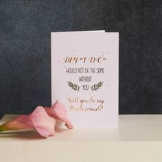 Don't just ask someone to be your bridesmaid, send them this beautiful card. Will you be my bridesmaid?