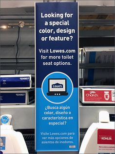 Not a brag I might make, but Lowe's® in-store signage promises more Toilet Seat offerings than even the massive inshore display online at Lowes.com. If your derriere has an unmet need, get your but...