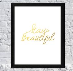 Such a simple and lovely print for any room in the home!  Stay Beautiful Art Print - French Inspire Art Print - Paris - Gold Home Decor - Typography - Modern home decor