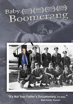 Baby Boomerang -- DVD (difficult, if not impossible to find) -- Mark Arnett starts this award winning independent film with a simple goal: Make a documentary about WWII for people, like himself, who don't like documentaries. He wants to tell the story of his father's World War II experience to the spoiled, pretentious, and ungrateful baby boomer generation that he belongs to. #WWII #History