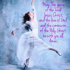 May...The grace of the Lord Jesus Christ, and the love of God, and the communion of the Holy Ghost, be with you all. Amen. 2 Corinthians 13:14 www.4everpraise.com #dance #praisedance #4everpraise