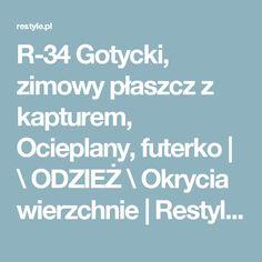 R-34 Gotycki, zimowy płaszcz z kapturem, Ocieplany, futerko | \ ODZIEŻ \ Okrycia wierzchnie | Restyle.pl
