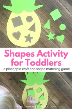 A toddler shapes activity. Play this pineapple game to introduce shapes to your toddler. It's a great indoor summertime activity!