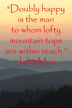 """Doubly happy is the man to whom lofty mountain tops are within reach."" – John Muir – Enjoy a slideshow (with images by Dr. Joseph T. McGinn and Florence McGinn) of inspiration in America's GREAT SMOKY MOUNTAINS NATIONAL PARK at http://www.examiner.com/article/inspirational-wonder-great-smoky-mountains-national-park?cid=rss"