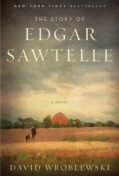The Story of Edgar Sawtelle - David Wroblewski