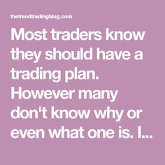 Most traders know they should have a trading plan. However many don't know why or even what one is. In this article I explain what a trading plan is, why it's essential to have one and what it should contain.