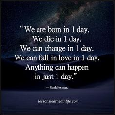 A lot can happen in just one day . . . . .