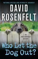 """Who let the dog out? by David Rosenfelt.   """"Lawyer Andy Carpenter is surprised when Willie Millier, Andy's partner at their dog rescue operation, the Tara Foundation, calls to say the alarm has gone off at the foundation building."""