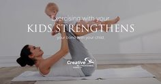 Exercise with your kids and help them adapt to the #active #lifestyle.  #Exercise #Strengthens